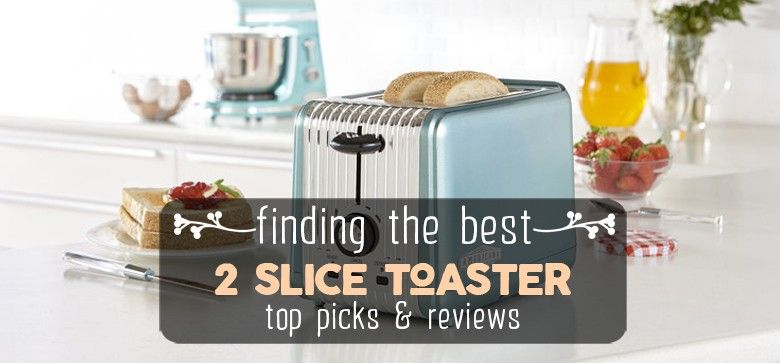 best-2-slice-toaster-reviews