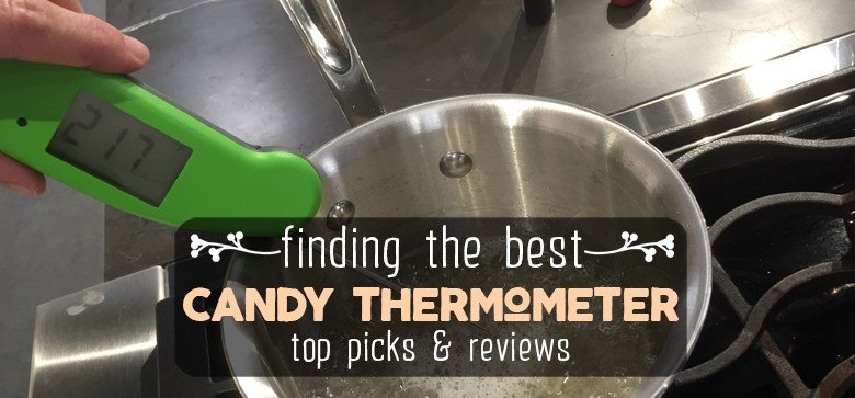 Best Candy Thermometer Reviews 2021 – Top 5 Picks