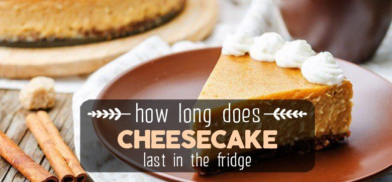how-long-does-cheesecake-last