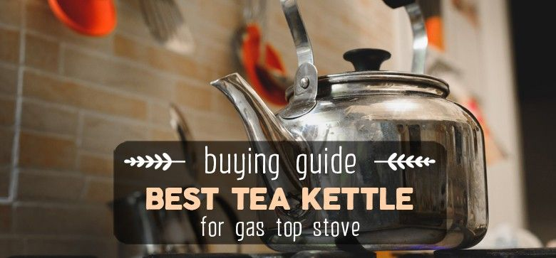 best-tea-kettle-for-gas-top-stove