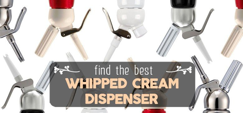 best-whipped-cream-dispenser