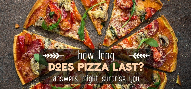 Does Pizza Go Bad? How Long Does Pizza Last in Fridge?