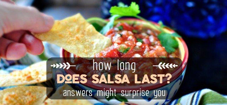 How Long Does Fresh Salsa Last in Fridge? Does Salsa Go Bad?